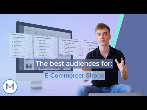 2.2 The best audiences to begin with for e-Commerce Shops