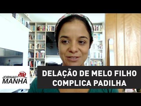 Delação de Melo Filho complica Padilha e, de roldão, o presidente Michel Temer | Vera Magalhães