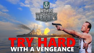World of Warships: Try Hard 3 - Try Hard With a Vengeance