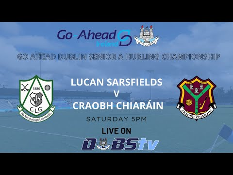 SHC A QF - Lucan Sarsfields v Craobh Chiaráin