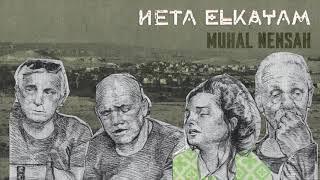 NETA ELKAYAM - MUHAL NENSAH