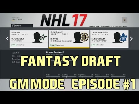 NHL 17: Legend GM Mode #1 'The Fantasy Draft'