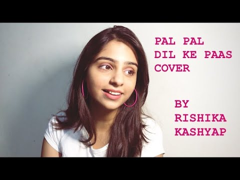 Download Lagu  Pal Pal Dil Ke Paas - Title Song || Arijit Singh & Parampara Thakur  || Cover by Rishika Kashyap Mp3 Free