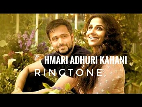 New Bollywood Ringtone of hamari  adhuri kahani.