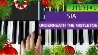 Sia Underneath The Mistletoe Piano Tutorial + MIDI