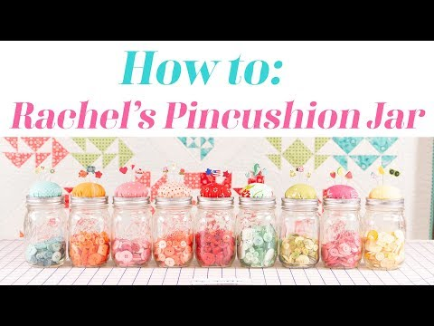 How to: Rachel's Pincushion Jar | Just Another Button Company | Fat Quarter Shop