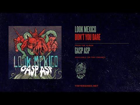 Look Mexico - Don't You Dare mp3