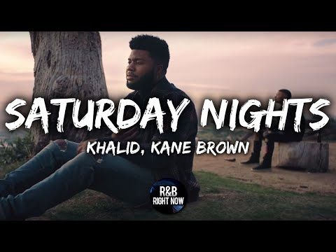Khalid - Saturday Nights ft. Kane Brown (Official Lyrics)