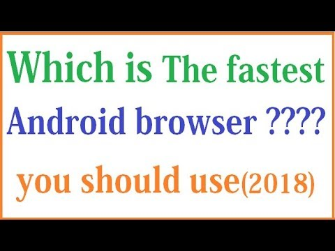 The fastest android browser we should use with proof 2018