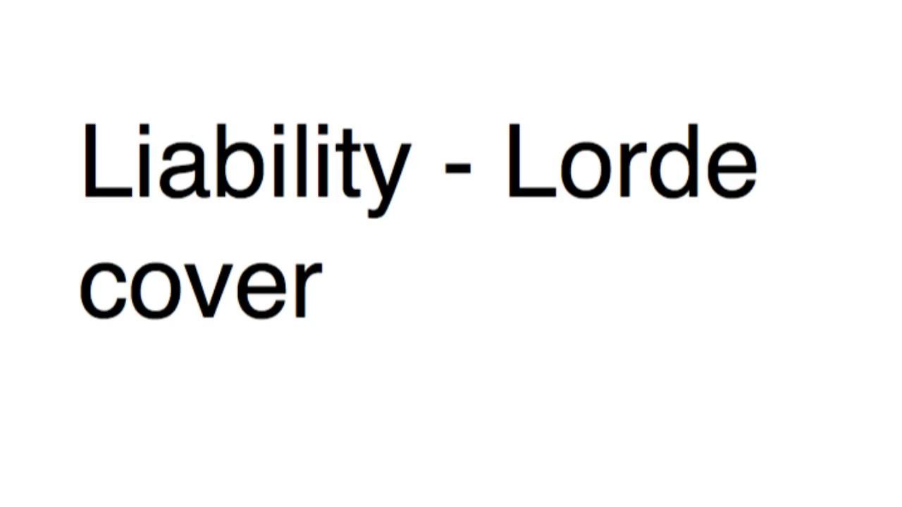 Liability Lorde