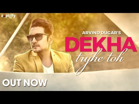 Dekha Tujhe Toh | Full Song | Arvind Dugar | Kirti Chandela | Ampliify Times