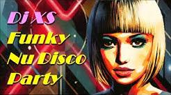 Funky Nu Disco Party Classics Mix  - Dj XS Funky Feel Good Disco Classics Mix