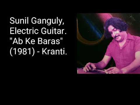 Sunil Ganguly // Electric Guitar // Ab Ke Baras // Kranti (1981)