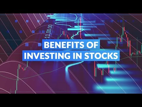 Benefits of Investing in Stocks