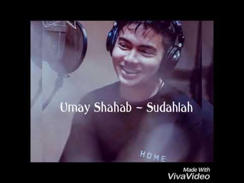 Lirik Lagu Umay Shahab ~ Sudahlah