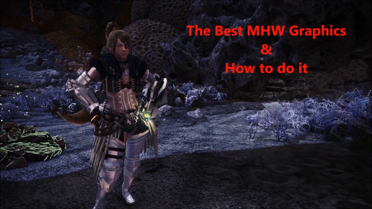 Monster Hunter World PC - Best Graphics and How to do it  (Mods, Reshade &  Settings)