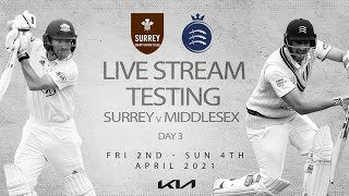Live Testing: Surrey v Middlesex - Pre-Season Warm up (Day 3)