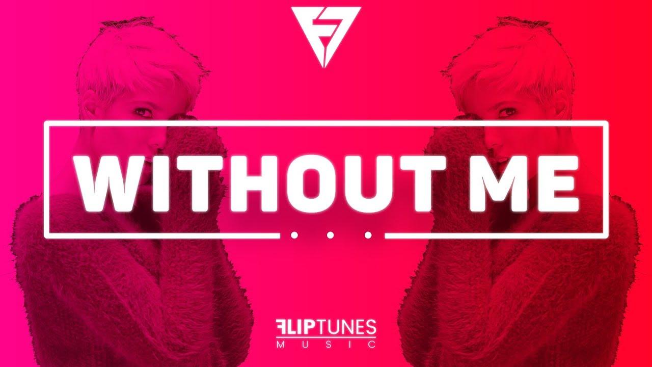 Download Halsey - Without Me (Remix)   RnBass 2018   FlipTunesMusic™