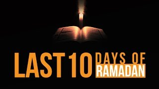 7 Things You SHOULD Do In The Last 10 Days Of Ramadan – Powerful Tips