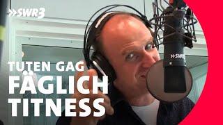Tuten Gag – Fäglich Titness