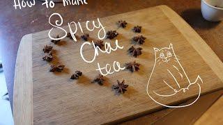 How To Make Homemade Spicy Chai Tea Thumbnail