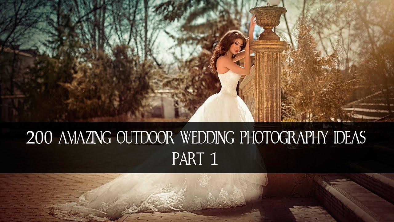 200 Amazing Outdoor Wedding Photography Ideas 1 Hd