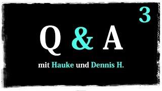 Q&A mit Dennis H. und Hauke | #3 | Part 3 | 23.06.2015