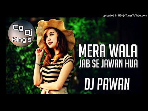 Mera-Wala-Jab-Se-Jawan-Hua-Re-(Remix)-DJ-Pawan