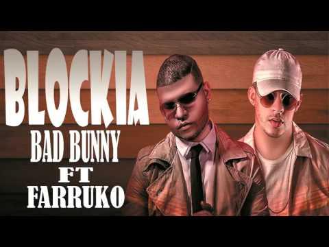 BLOCKIA LYRICS / LETRA BAD BUNNY  X FARRUKO 2017