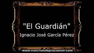 El Guardián - Ignacio José García Pérez [CT]