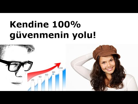 Kendine güvenmek - KENDINE 100% güvenmenin yolu!