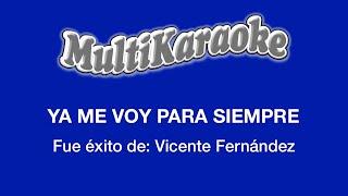Multi Karaoke - Ya Me Voy Para Siempre