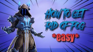HOW TO GET RID OF FOG IN FORTNITE!! (EASY) | Levian