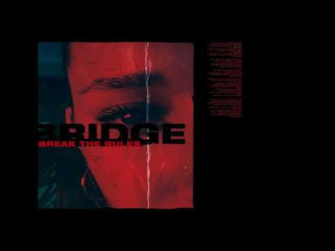 Клип Bridge - Break the Rules