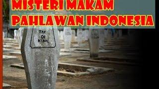 Mengejutkan!! Ini Dia 5 Pahlawan Nasional Indonesia yang Makamnya masih Misterius Hingga Saat Ini