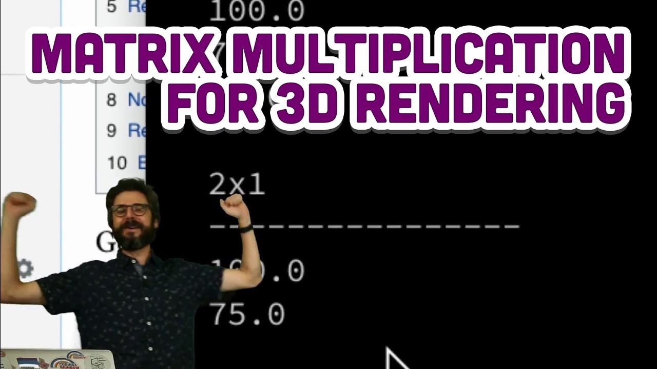 Matrix Multiplication for 3D Rendering by The Coding Train