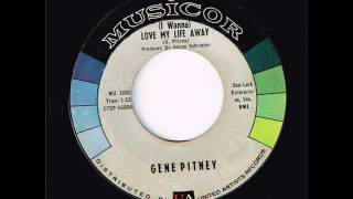 I Wanna Love My Life Away  -  Gene Pitney
