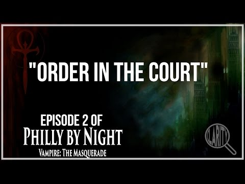 "Vampire the Masquerade - Philly by Night - ""Order in the Court"" (Session 2) #TabletopTuesdays"