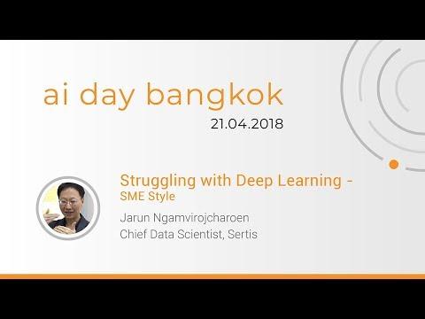 Struggling with Deep Learning - SME Style (AI Day Bangkok 2018)