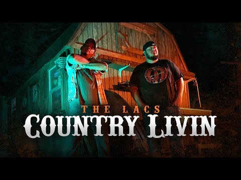 """The Lacs - """"Country Livin"""""""