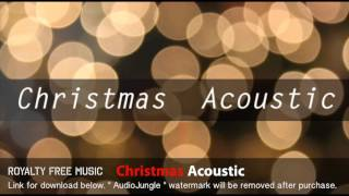 Christmas Acoustic - Instrumental / Background Music (Royalty Free Music)