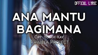 Download Lagu Lagu Ambon Terbaru 2019 Pawela Project Ana Mantu Bagimana Offical Lyric Video Mp3