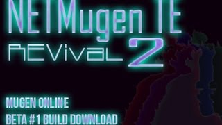 NETMugen TE Revival 2 (BETA 1)  | Mugen Online Download and Trailer