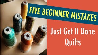 QUILTING BEGINNER - FIVE BEGINNER MISTAKES THAT I MADE