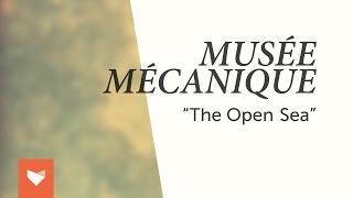"""Musée Mécanique - """"The Open Sea"""""""