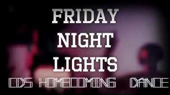 CDS Homecoming Promo Video Fridaya Night Lights (w/ Disturbia by Rihanna)