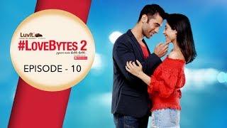 #LoveBytes Season 2 - Episode 10 - Abhi & Ananya Returns