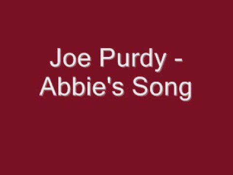 Joe Purdy - Abbie's Song