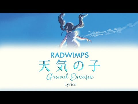RADWIMPS - Grand Escape (Kan/Rom/Eng Lyrics) Weathering With You OST