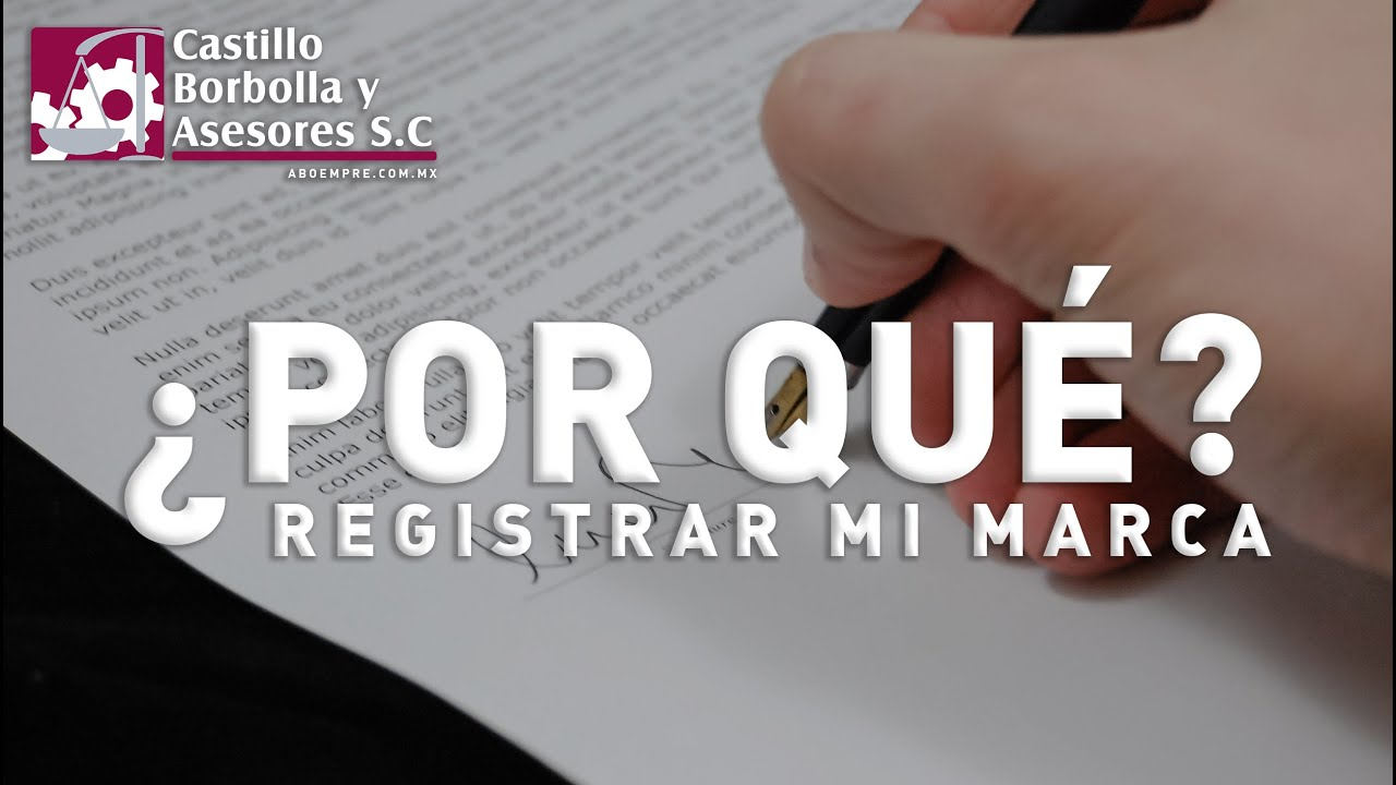 ¿Conoces la importancia de registrar tu marca?